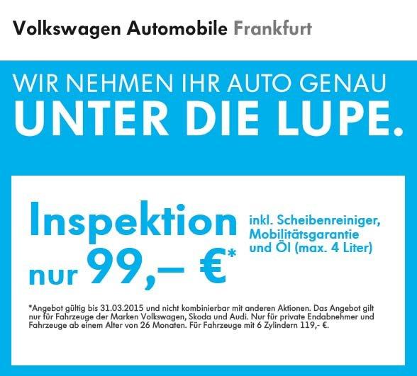[Lokal FFM] Inspektion für 99€ - Audi/VW/Skoda - inkl. Öl (4L) - Volkswagen Frankfurt