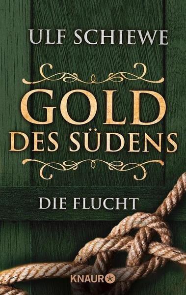 """Gratis eBook: Gold des Südens - Teil1 """"Die Flucht"""" von Ulf Schiewe"""