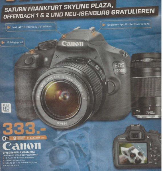 Canon EOS 1200D mit  EF-S 18-55 und EF 75-300 für 333€ Lokal@Saturn Frankfurt, Offenbach, Neu Isenburg