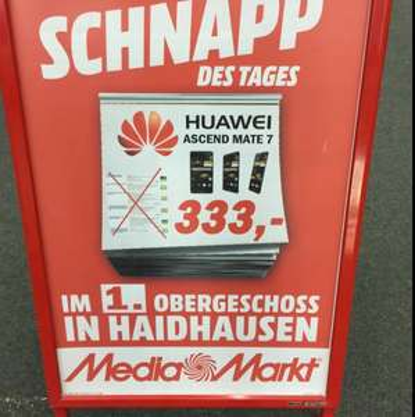 Huawei Mate 7 333€ Mediamarkt Haidhausen München