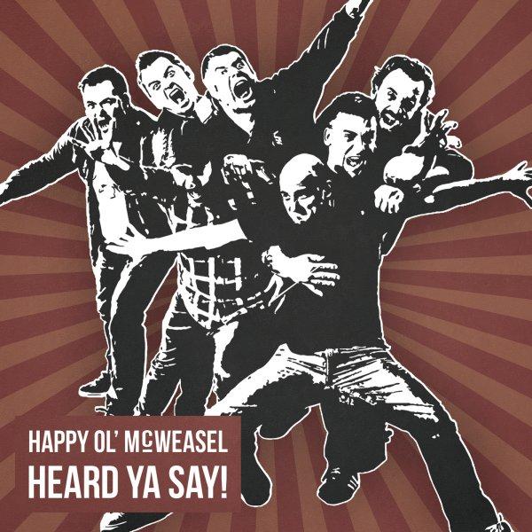 [Free Album] Happy Ol'McWeasel - Heard Ya Say! (Statt 9.99$ auf cdbaby)