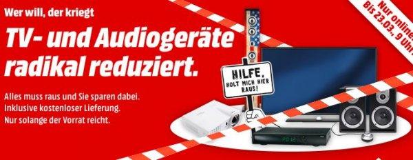 [Media Markt] Rausräumaktion TV+HIFI bis 23.03 09:00 Uhr | zahlreiche Schnäppchen