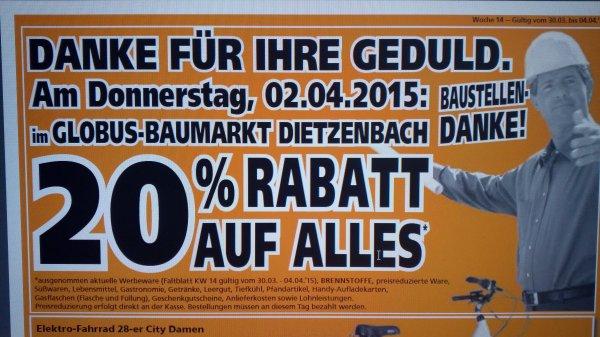 "20 % Rabatt, Globus Baumarkt Dietzenbach (63128) am 02.04.15 ""Baustellen-Danke"""