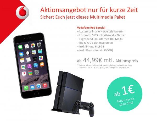 Aktion nur bis 31.03.2015 *** Vodafone Red 3 inkl. iPhone 6 16GB + Playstation 4 500GB *** monatlich ab 44,99€ und einmalig ab 1€