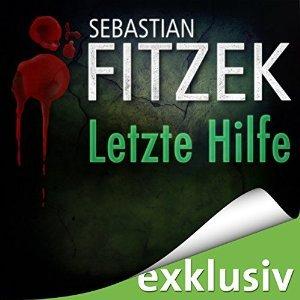 """Audible Kostenloses Hörbuch """"Letzte Hilfe"""" von Sebastian Fitzek"""