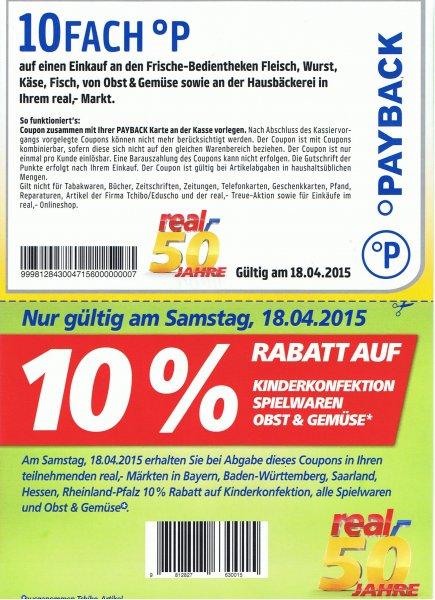 50 Jahre Real -  10-Fach Payback Punkte  am 18.04.2015 auf Fleisch, Wurst, Käse, Fisch, Obst & Gemüse;  10% Rabatt auf Spielwaren, Obst & Gemüse, Kinderkonfektion