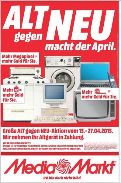 [Mediamarkt Sulzbach (Bundesweit ?)] Alt gegen Neu Aktion 15.04.2015 - 27.04.2015
