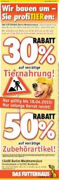 [lokal Berlin-Nordmeile]Futterhaus 30-50% beim Kauf sparen (Tiernahrung und Zubehör)