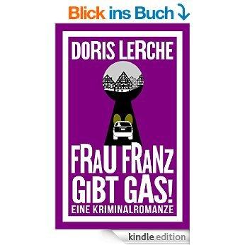 gratis ebooks für kindle: HÖR MICH RUFEN von Sara MacDonald und FRAU FRANZ GIBT GAS von Doris Lerche