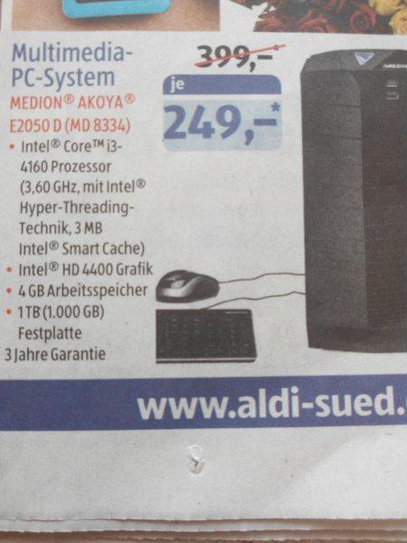 ( Lokal Bonn Aldi Kölnstrasse ) Multimedia PC-System MEDION® AKOYA® E2050 D (MD 8334)  für 249€ weitere Angebote im 1. Kommentar!