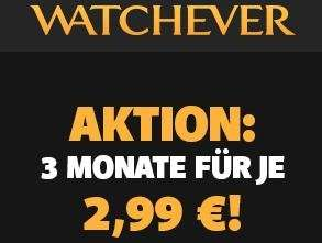 Watchever:  3 x Monate für je 2,99 €
