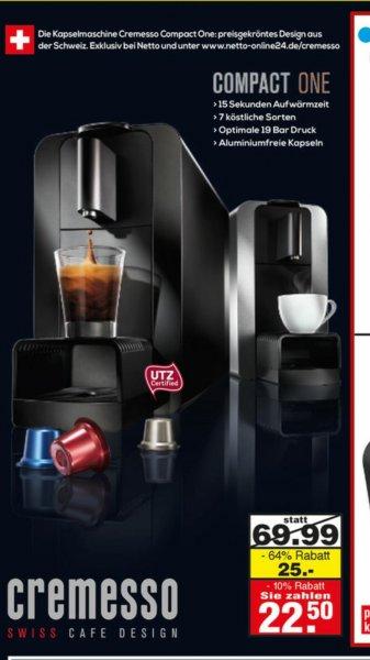 Netto [Lokal 92242 Hirschau]  Cremesso Caffeautomat 22.50 € incl. 10 Pakungen Kapseln (Wert 29.99 €) und auf alles 10 %