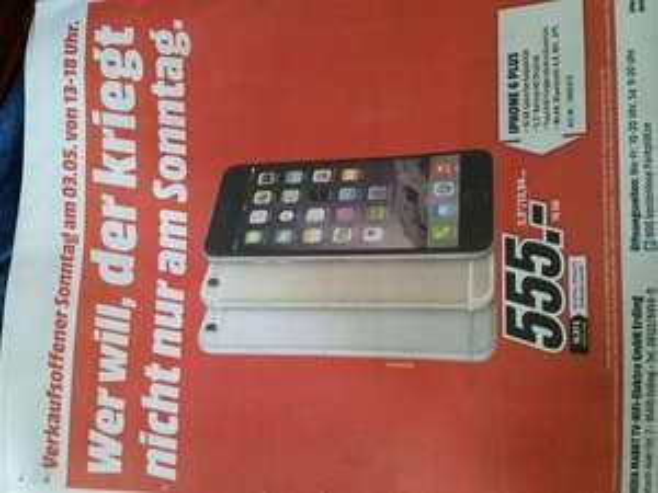 (Lokal Erding) Mediamarkt IPhone 6 Plus, 16 GB, 5,5 Zoll Retina ab 03.05., Verkaufsoffener Sonntag