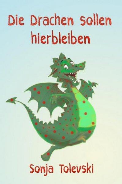 """ebook """"Die Drachen sollen hierbleiben"""" kostenloser Download (statt 1,49€)"""