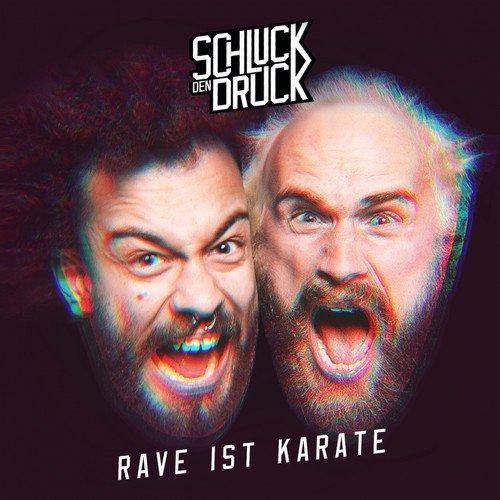 Schluck den Druck - Rave ist Karate (MP3 Download)