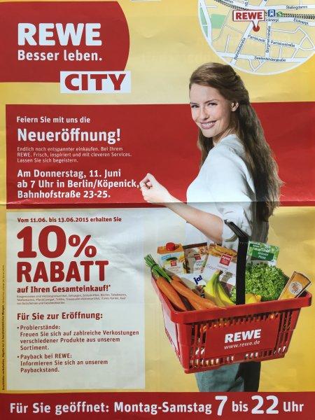 (Lokal Berlin Köpenick) Rewe City Neueröffnung am 11.06.2015 mit 10% auf den gesamten Einkauf
