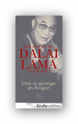 Amazon eBook:Der Appell des Dalai Lama an die Welt: Ethik ist wichtiger als Religion