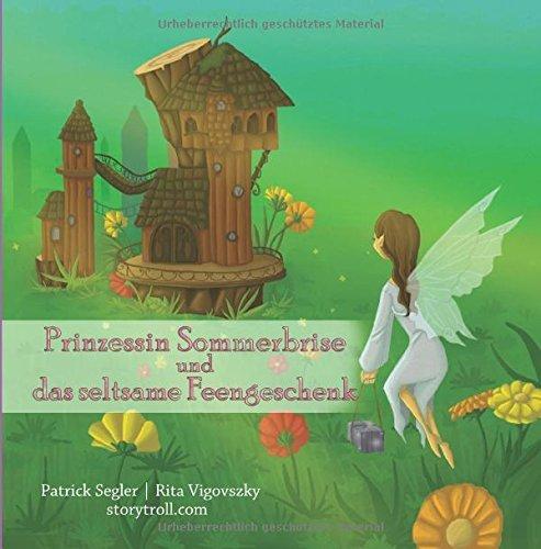 """[Gratis Ebook für Kinder] """"Prinzessin Sommerbrise und das seltsame Feengeschenk"""" - Bilderbuch für Kindergarten- und Schulkinder - statt 3,49€"""