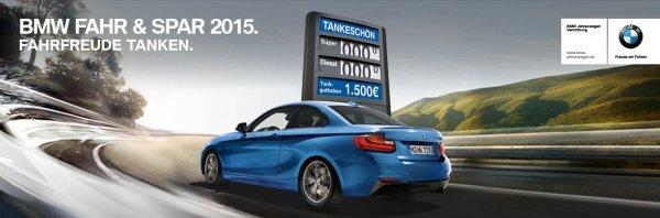 BMW Fahr & Spar 2015 jetzt 1500 Euro Tankgutschein, noch 3 Wochen Laufzeit und Preise sind verhandelbar