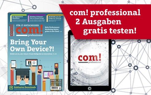 Kostenlos: 2 Ausgaben com! professional Magazin
