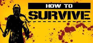 [Steam] How to Survive ab 0,69€ @ Steam-Store