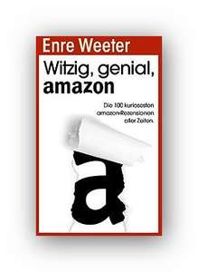 Amazon eBook:Genial lustig:Witzig, genial, amazon: Die 100 kuriosesten Amazon-Rezensionen aller Zeiten