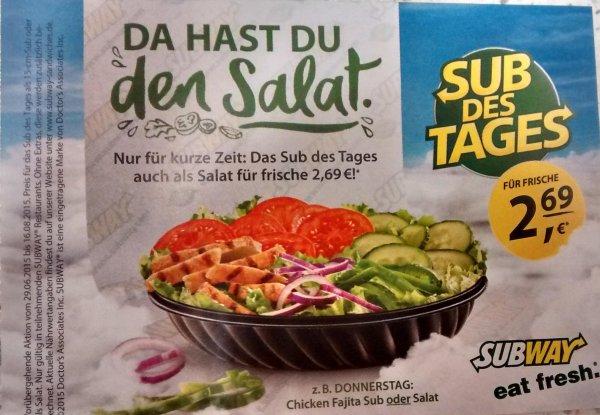 [Subway Deutschland] Sub des Tages als Salat für 2,69€ - ab Montag, 29.6