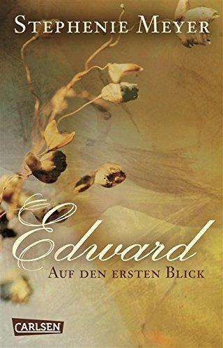 Kindle eBook: Stephenie Meyer: Bella und Edward: Edward - Auf den ersten Blick