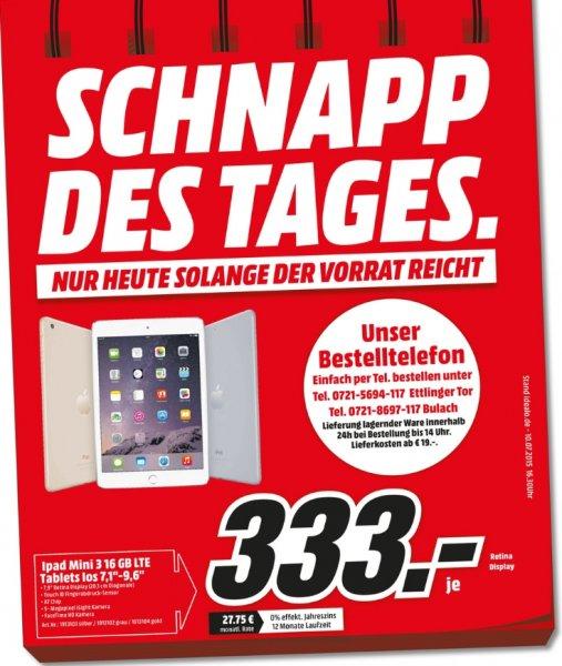 [Lokal Mediamarkt Karlsruhe] Schnapp des Tages...Apple iPad mini 3 16GB-WiFi und LTE für 333,-€ Nur heute!