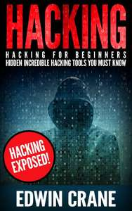 FREE Kindle eBook: Hacking Exposed! Hacking for Beginners - Hidden Incredible Hacking Tools You Must Know