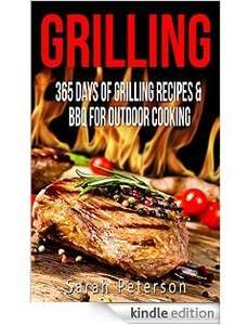[Amazon free Kindle eBook] Grilling: 365 Days of Grilling Recipes & BBQ for Outdoor Cooking