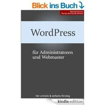WordPress 4.2 für Administratoren & Webmaster/Autoren & Redakteure kostenlos @Amazon