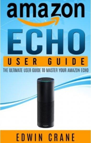 Kostenloses Buch zum Amazon Echo! Sehr gute Anleitung