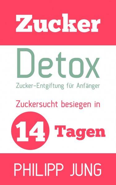 """[Amazon] Kindle-eBook - """"Zucker-Detox""""  Zucker-Entgiftung für Anfänger"""