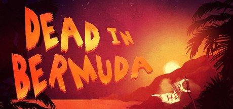[Steam] Dead In Bermuda (Pre-Order 27.08.2015) @ GMG 9.81€
