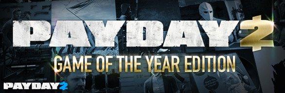 [Steam] Payday 2 Game of the Year Edition für 11,49€