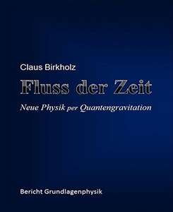 Amazon eBook: Fluss der Zeit: Neue Physik per Quantengravitation