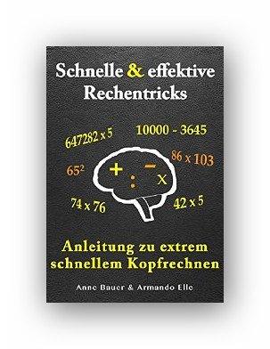 Kindle eBook:Schnelle & effektive Rechentricks: Anleitung zu extrem schnellem Kopfrechnen