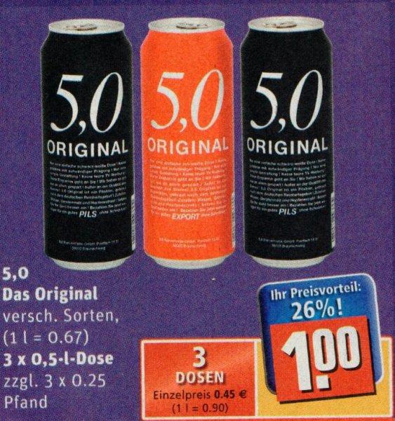 [REWE] 3 Dosen 5,0 Original Bier 0,5l versch. Sorten für 1,00€ (=0,33€/Dose)