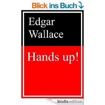 36 ebooks von Edgar Wallace: Hands up! [Kindle Edition]