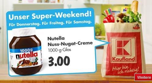 Nutella 1KG nur 3 € bei Kaufland Berlin