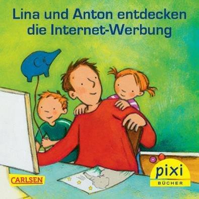 """Kostenloses Pixi-Buch: """"Lina und Anton entdecken die Internet-Werbung"""""""