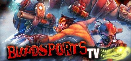 [Steam] Bloodsports.TV kostenlos statt 9,99 € (inkl. Sammelkarten) und DLC Blood Brawl