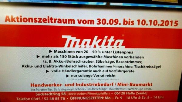 LOKAL Halle (Saale) - Makita Sonderverkauf ca. 150 Maschinen für 20 - 50% unter Listenpreis