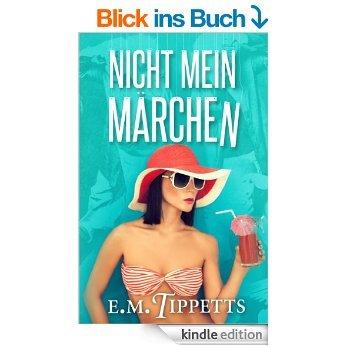 """""""Nicht mein Märchen"""" Gratis Kindle E-Book von E.M. Tippett auf Amazon.de"""
