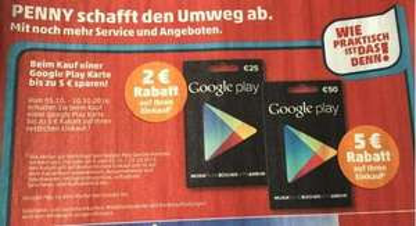 [PENNY bundesweit] 2€ bzw. 5€ Rabatt auf Google Play Karten