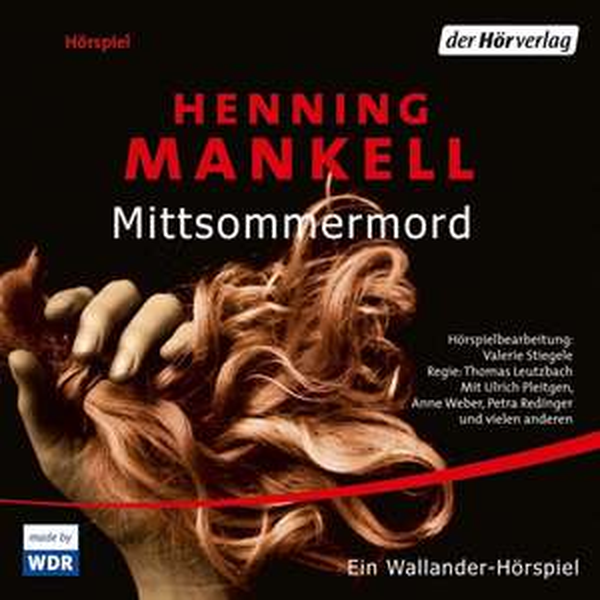 [Hörspiel] Kurt Wallander - Mittsommermord von Henning Mankell