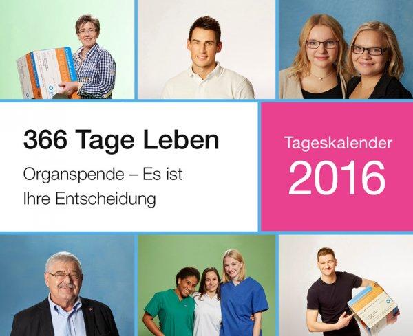 Tageskalender 2016: 366 Leben. Organspende - Es ist ihre Entscheidung