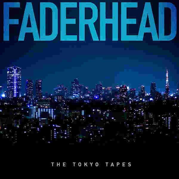 "Gratis""The Tokyo Tapes""-EP von Faderhead"