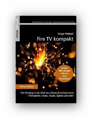 Amazon eBook:Fire TV kompakt: Der Einstieg in die Welt des Online-Entertainments - Fernsehen, Video, Musik, Spiele und mehr